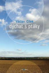Václav Cílek - Dýchat s ptáky