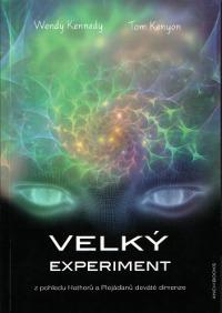 Tom Kenyon, Wendy Kennedyová - Velký experiment
